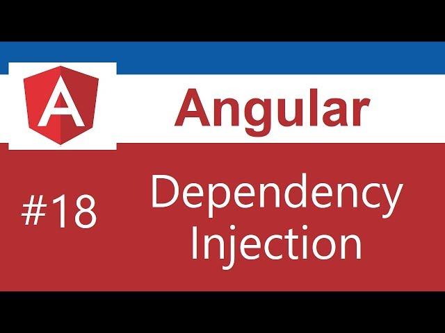 Angular 8 Tutorial - 18 - Dependency Injection