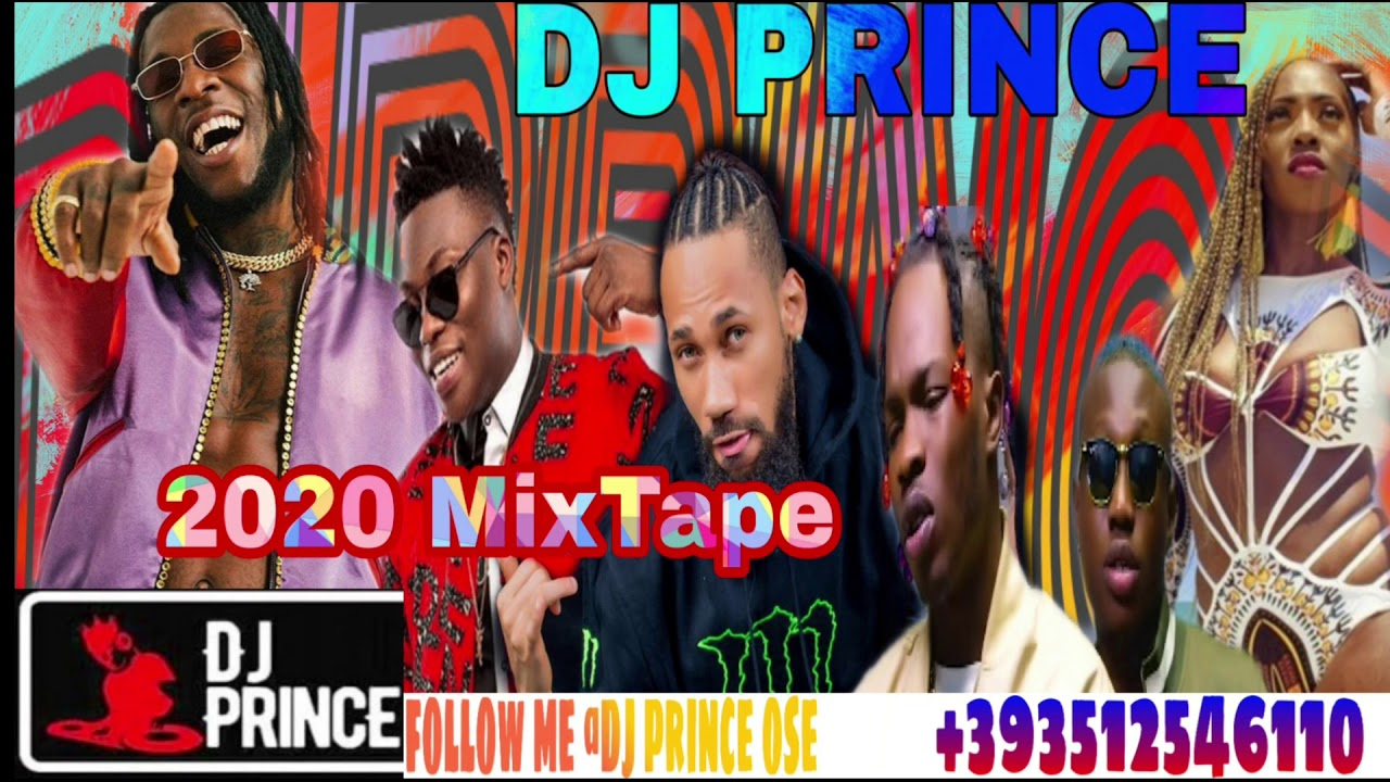 NIGERIA NEW MIX JANUARY MIX 2020 | DJ PRINCE | NAIRA MARLEY, ZLATAN, BURNA BOY, TIWA SAVAGE, WIZKID