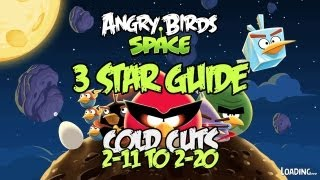 Angry Birds Space: Cold Cuts 3 Star Guide levels 2-11 to 2-20