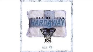 Derez De'Shon - 30 Min Loop/Hardaway