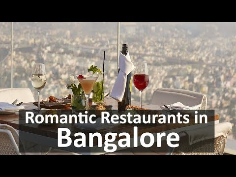Top 10 Romantic Restaurants In Bangalore For Lunch, Dinner | For Couple, Anniversary, Birthday, Date