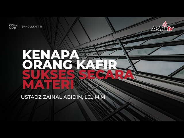 🔴 [LIVE] KENAPA ORANG KAFIR SUKSES SECARA MATERI? - Ustadz Zainal Abidin, Lc, M.M حفظه الله