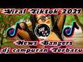 Dj Terbaru  Campuran Dj Viral Tik Tok    Mp3 - Mp4 Download