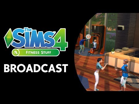 The Sims 4: Fitness Stuff Broadcast (June 16th, 2017)