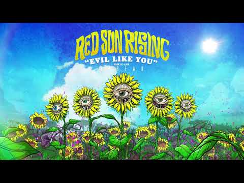 Red Sun Rising - Evil Like You (Audio)