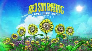 Red Sun Rising Evil Like You Audio