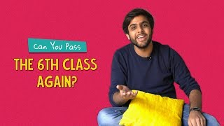 Can You Pass The 6th Class Again? | Ft. Kanishk & Sonali | Ok Tested