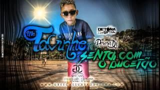 MC Tavinho - Senta Com o Bucetão (PereraDJ) (Áudio Oficial)