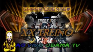💥🎃 FREE FIRE🔥  WC 🏁CHAPA QUENTE XX-TREINO🏁🎃 OBAMA TV BROOOTA 🔥🎃💥