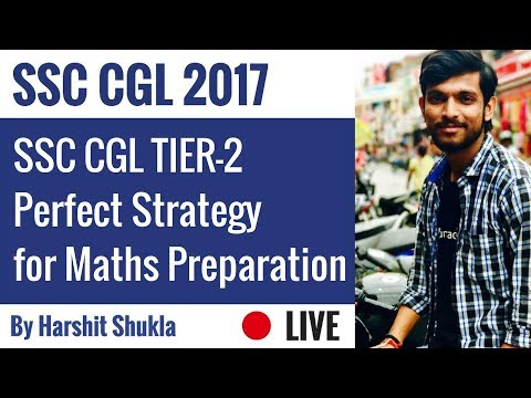 SSC CGL TIER 2 Perfect Strategy for Maths By Harshit Shukla