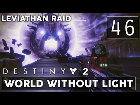 [46] World Without Light (Let's Play Destiny 2 [PS4 Pro] w/ GaLm) - Leviathan Raid