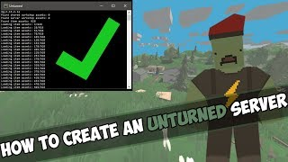 HOW TO CREATE AN UNTURNED SERVER 2018 3 23 9 1