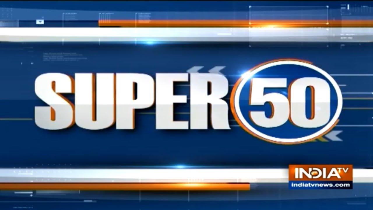 Super 50 : NonStop News | March 6, 2019
