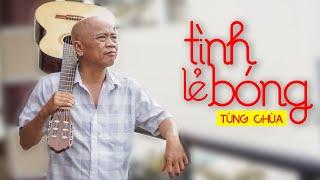 [NHẠC CHẾ] - TÌNH LẺ BÓNG | TÙNG CHÙA - VUA NHẠC CHẾ | Tùng Chùa Official Cover | Video 4K