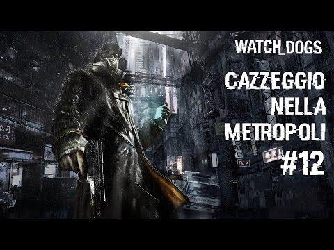 Watch Dogs - Cazzeggio Nella Metropoli #12 - Alla Ricerca Di Altre Casse D'Armi w/ Rockfeller Best