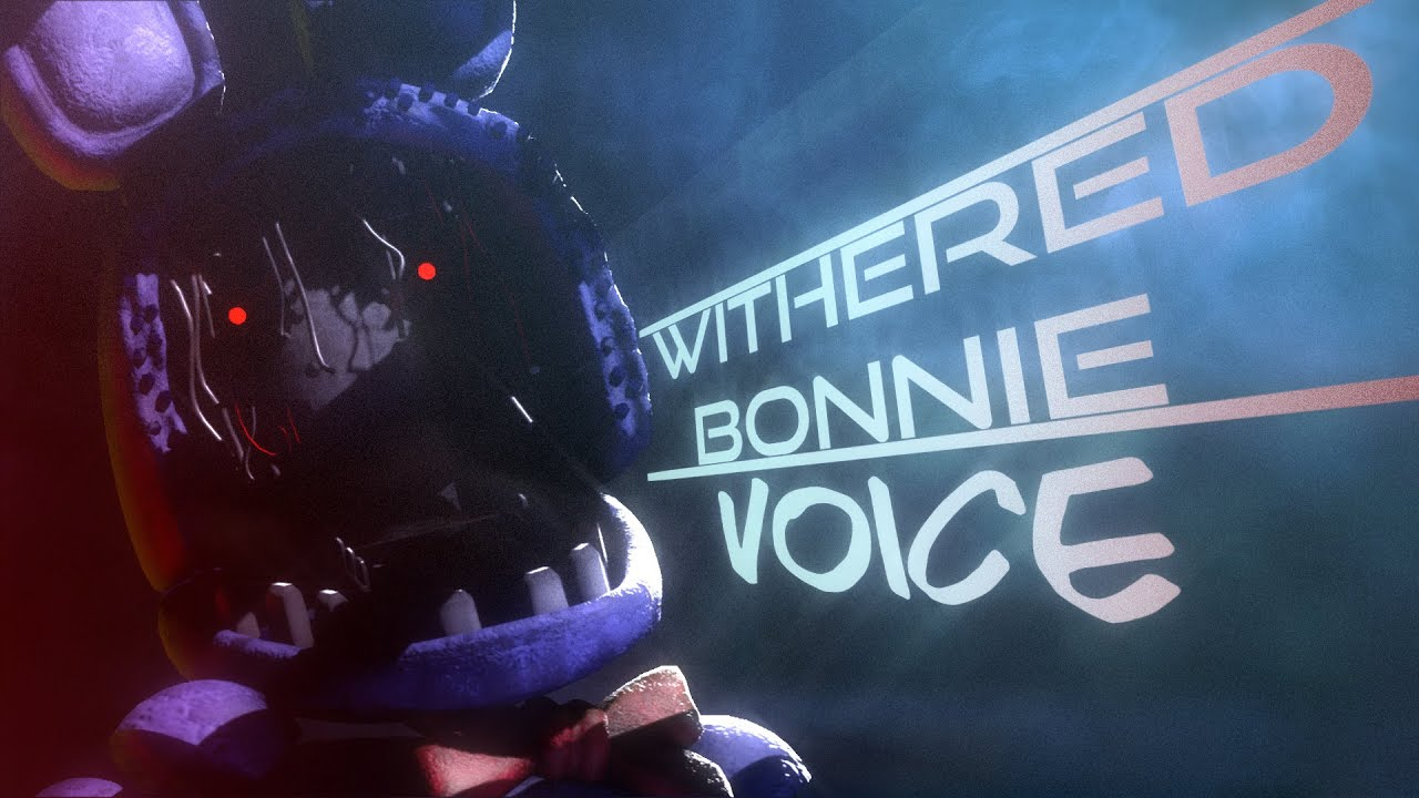 Withered Bonnie Voice | Five Nights at Freddy's 2
