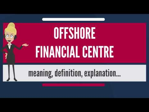What is OFFSHORE FINANCIAL CENTRE? What does OFFSHORE FINANCIAL CENTRE mean?
