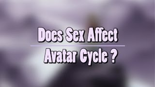 Does Sex affect Avatar Cycle ? :Episode 01 [HD]