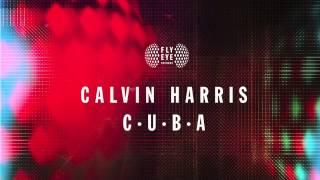 Calvin Harris - C.U.B.A + Download