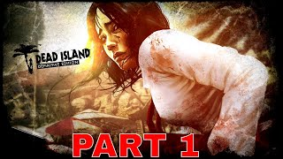 DEAD ISLAND Definitive Edition: Gameplay Walkthrough - [PART 1] - HERE WE GO AGAIN