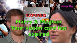 Harry & Meghan - Your victim card has expired ⛔️