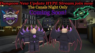Roblox: Dungeon Quest! New Update HYPE Stream ( GiveAway ) The Canals Nightmare Only