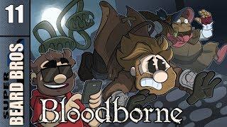 Bloodborne | Let's Play Ep. 11 | Super Beard Bros.