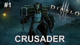 Crusader Gameplay Part 1 (Diablo III: Reaper of Souls)