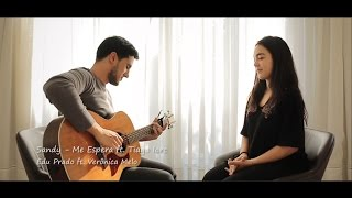 Sandy - Me Espera ft. Tiago Iorc (Edu Prado ft. Verônica Melo)