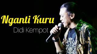 Gambar cover Didi Kempot - Nganti Kuru [OFFICIAL]