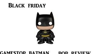 "Gamestop Exclusive ""black Friday"" Batman Pop Review"