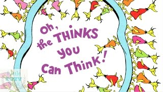 READ ALOUD of Oh, The Thinks You Can Think by Dr. Seuss -- Books for Kids Read Aloud!