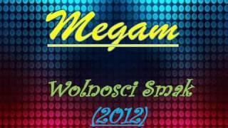 Megam - Wolnosci Smak [2012] HIT!!!