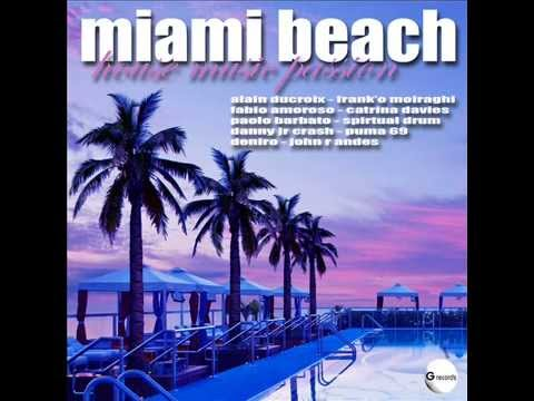 Miami Beach House Music Passion  GR 062/12 (Official Compilation)