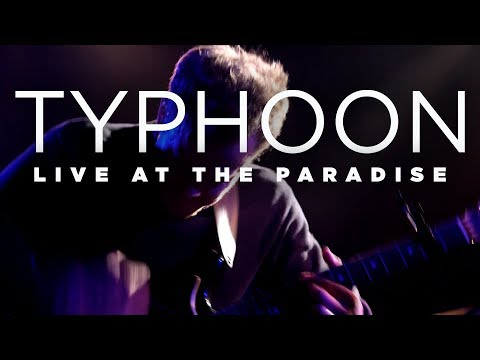 Typhoon — Live at The Paradise (Full Set)