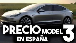 ¿Qué precio tendrá el TESLA MODEL 3 en España?