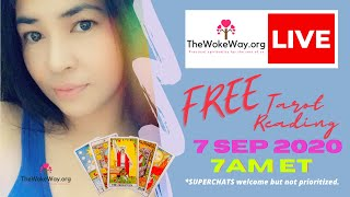 07 SEPTEMBER 2020 - 7AM ET - SUPERCHAT + FREE LIVE TAROT READING with RJ Marmol