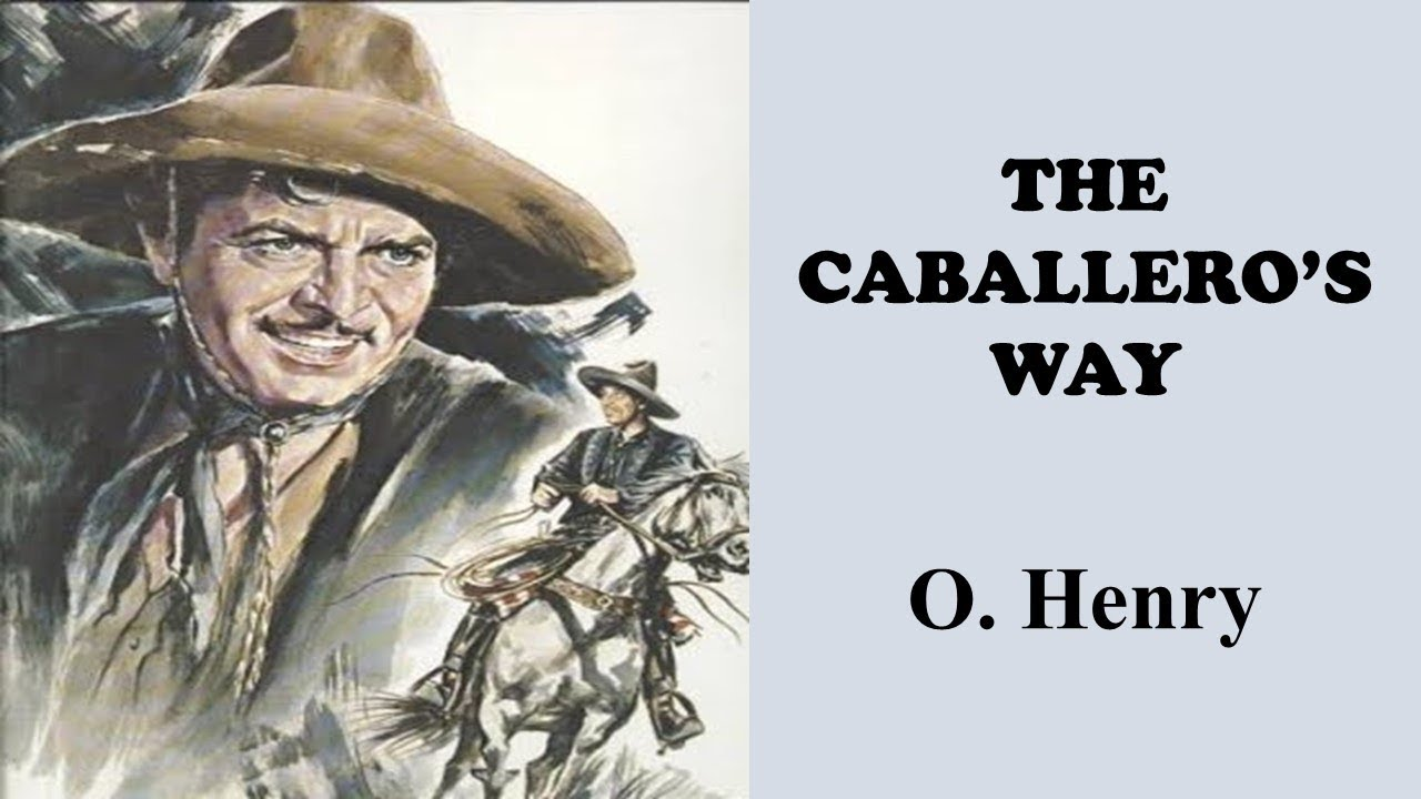 Learn English Through Story The Caballeros Way By O Henry