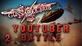 All Out YouTuber War! (Guns Of Icarus Online)