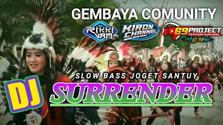DJ SURRENDER - SLOW BASS  gembaya comunity    by 69 projects