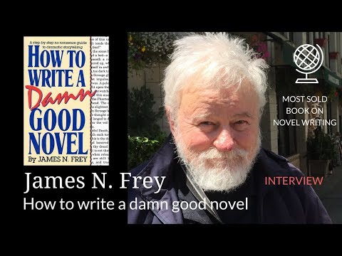 How to Write a Damn Good Novel - Interview with James N. Fre