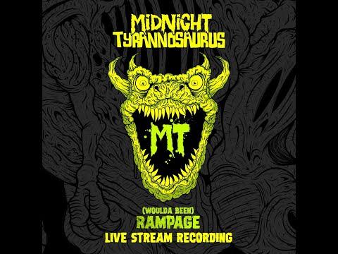 Midnight Tyrannosaurus (woulda Been) Rampage 2020 LIVE STREAM SET
