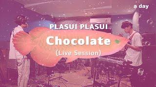 PLASUI PLASUI - Chocolate (Live Session) | a day