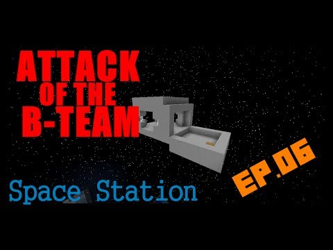Let's Play Attack of the B-Team EP.06 (Space Station)