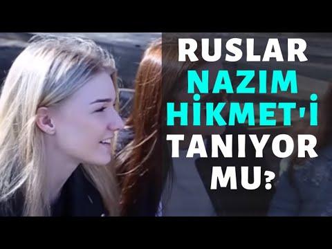 RUSLARA NAZIM HİKMET'İ SORDUK.