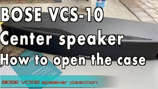 How to open Bose VCS10 Speaker case for troubleshooting