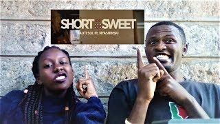 ||REACTIONMAX||Sauti Sol - Short N Sweet ft Nyashinski (Official Music Video)