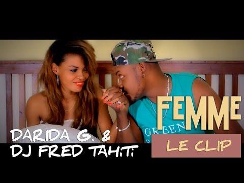 Darida G & Dj Fred Tahiti - Femme (Clip Officiel) Nouveauté Gasy 2017
