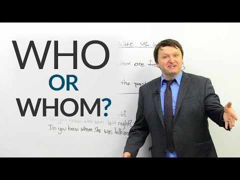 Improve your English: WHO or WHOM?