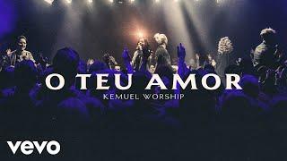 Kemuel - O Teu Amor (Ao Vivo)